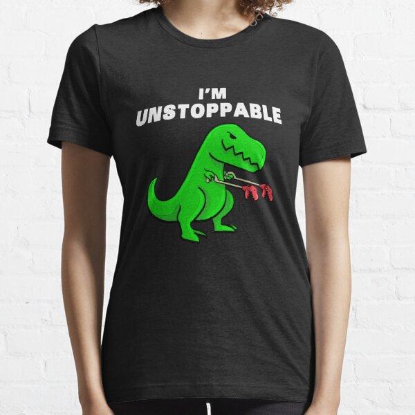 I AM UNSTOPPABLE Dinosaur T-Rex Tyrannosaurus Essential T-Shirt