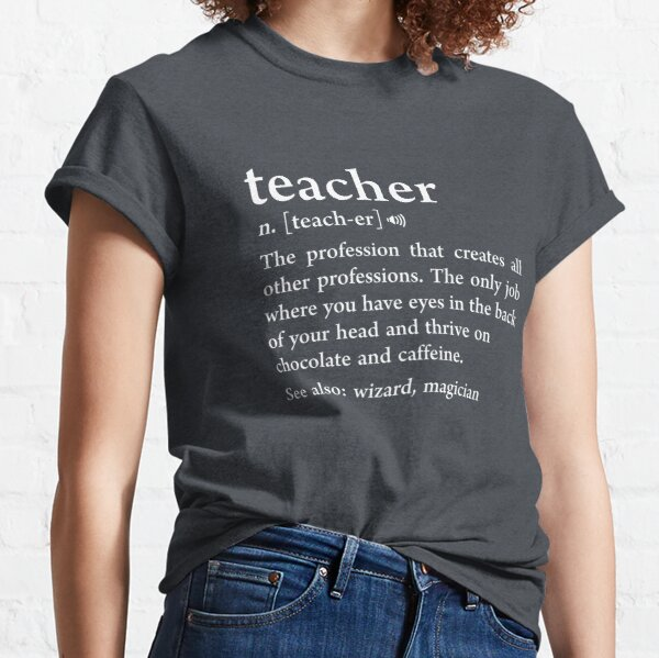 Teacher Definition Funny Noun Meaning Teacher Appreciation Gift Classic T-Shirt