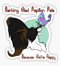 Barking Mad Papillon Pals - Because We're Happy Sticker