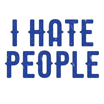 I Hate People Vintage  by kreativedesigns