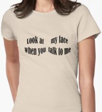 Look at me Womens Fitted T-Shirt