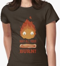May all your BACON BURN !! Women's Fitted T-Shirt