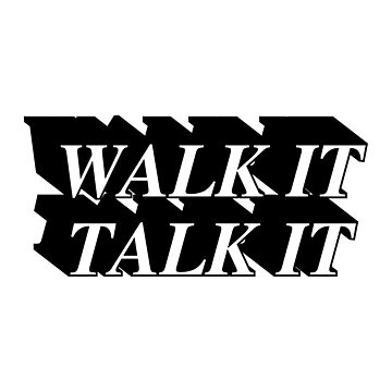 Walk it talk it by yellowdust