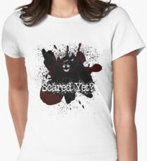 Scared Yet? Women's Fitted T-Shirt