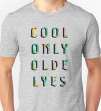 Cool Only Olde Lyes T-Shirt