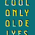 Cool Only Olde Lyes – Two  by alannarwhitney
