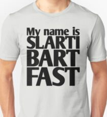 My name is Slartibartfast (A1) Unisex T-Shirt