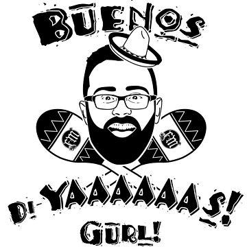 Buenos Di-YAAAAAAS! by FatMarker
