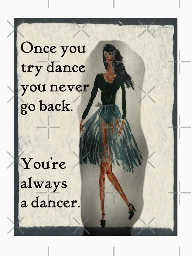 Once You Try Dance, You're Always a Dancer by IvanaKada