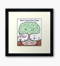 What I Love About Trees Framed Print