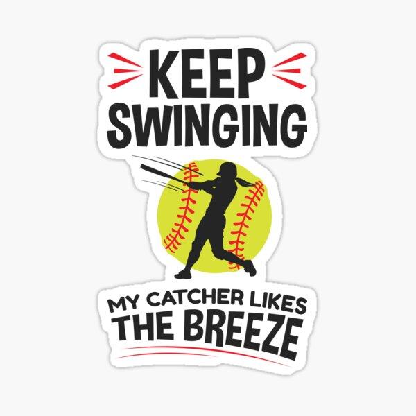 Keep Swinging My Catcher Likes The Breeze Softball Sticker