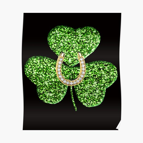 Faux Green Glitter Shamrock With A Horseshoe Poster