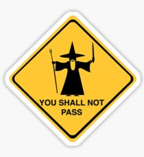 GANDALF YOU SHALL NOT PASS Sticker