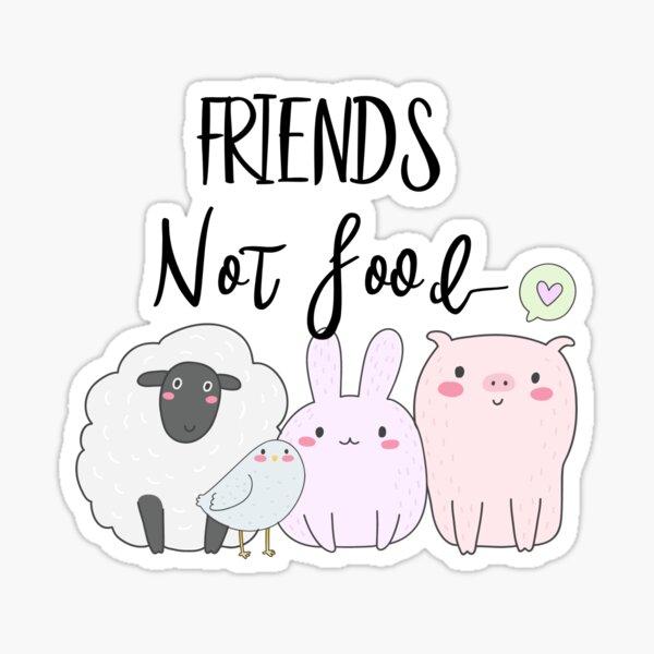 Vegan Vegitarian Friends not Food Cute Animals Sticker