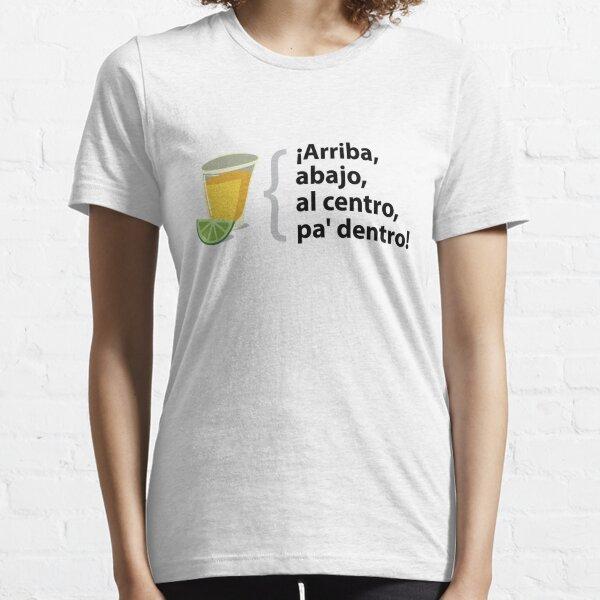 Arriba, abajo, al centro, Pa dentro - mexikanisches Tequila-Design Essential T-Shirt