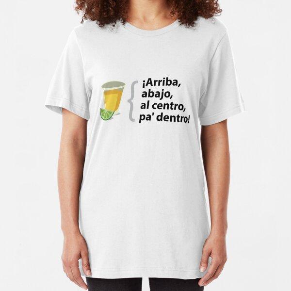 Arriba, abajo, al centro, Pa dentro - Mexican tequila design Slim Fit T-Shirt