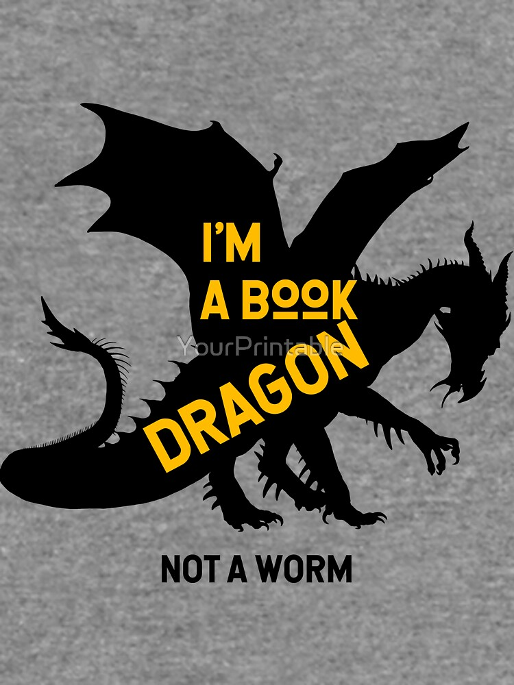 I am a book dragon not a worm by YourPrintable