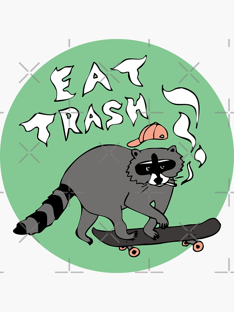 Eat Trash, Skateboarding Raccoon by craftordiy