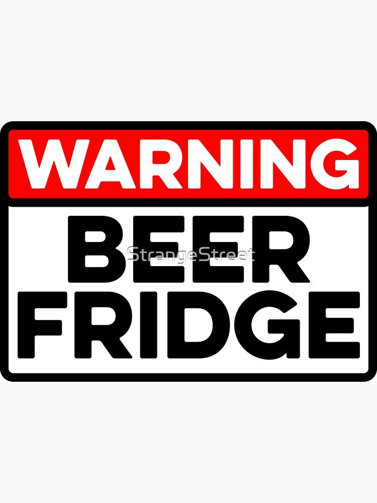 Warning Beer Fridge ~ Drinks Cocktail Beer by StrangeStreet