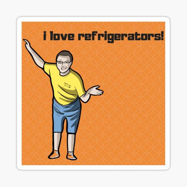 I Love Refrigerators Sticker