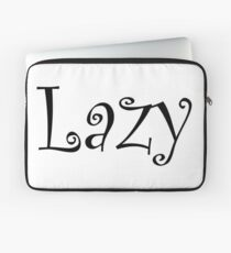 Lazy. What anti-active wear slogans is all about. Laptop Sleeve