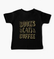 Books And Cats And Coffee Gold Women's Book Cat Lover Coffee T-Shirts Baby Tee