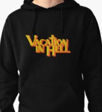 Vacation in Hell Pullover Hoodie