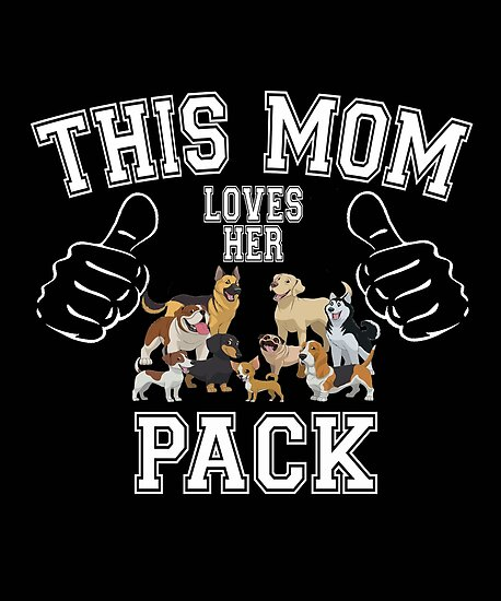 Dogs Pack Mum Shirt Mothers Day Birthday Gift Idea