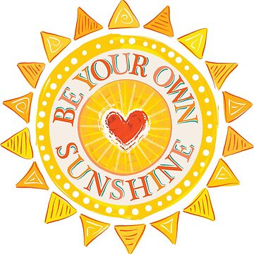 Words: BE YOUR OWN SUNSHINE by Bessibury