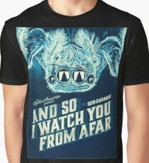 And so i watch you from afar ,  poster . Graphic T-Shirt
