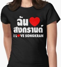 I Heart (Love) Songkran ~ Chan Rak Songkran ~ Thai Language Women's Fitted T-Shirt