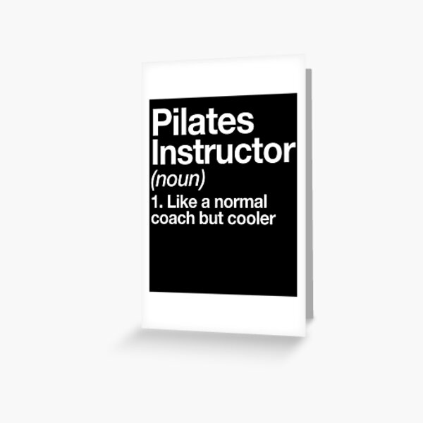 Pilates Instructor Funny Definition Trainer Gift Design Greeting Card