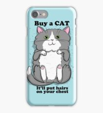 ...it'll put hairs on your chest iPhone Case/Skin