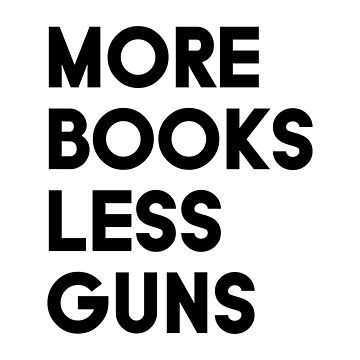 More Books Less Guns by designite