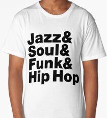 Jazz & Soul & Funk & Hip Hop Long T-Shirt
