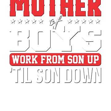 Funny Mom T-Shirts Mother of Boys by GiftedPursuits