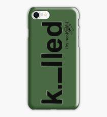 Killed iPhone Case/Skin