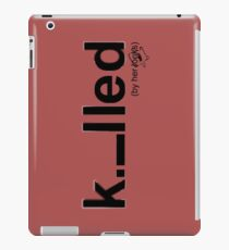 Killed iPad Case/Skin