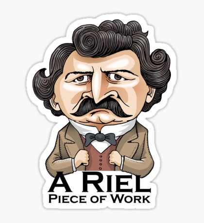A Riel Piece of Work Sticker