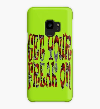 Get Your Freak On ... Case/Skin for Samsung Galaxy