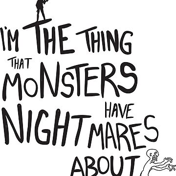 Buffy: I'm the thing that Monsters have nightmares about. by blurbox