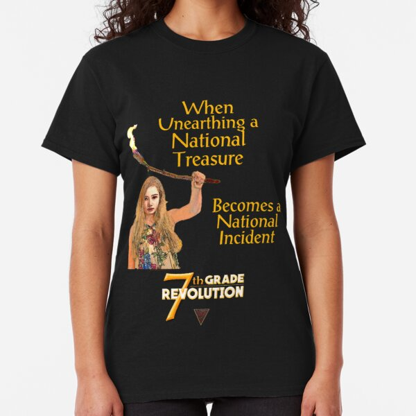 7th Grade Revolution - When Unearthing a National Incident ... Classic T-Shirt