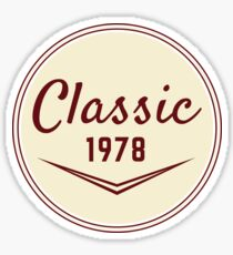1978 Birthday Gift Vintage Classic 40th Birthday Present Sticker