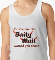 I'm the One the Daily Mail Warned You About! Tank Top