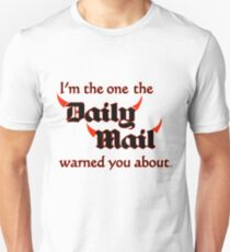 I'm the One the Daily Mail Warned You About! Slim Fit T-Shirt