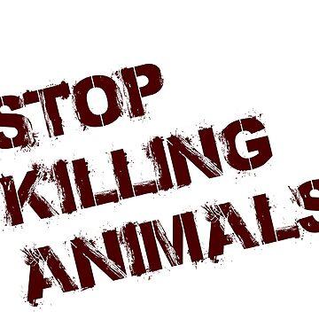 Stop Killing Animals by duallas
