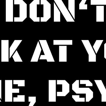 Why Do not You Look At Your Phone, Psycho! shirt by The-Nerd-Shirt