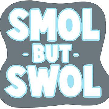 SMOL -but- SWOL by Kryru