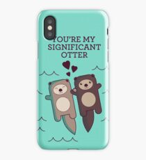 You're My Significant Otter iPhone Case