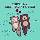 You're My Significant Otter by TinyBee